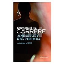 Emmanuel Carrére: Jiné životy než ten můj