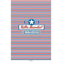 J.G. Ballard: Hello, Ameriko!