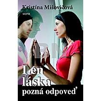 Kristína Mišovičová: Len láska pozná odpoveď
