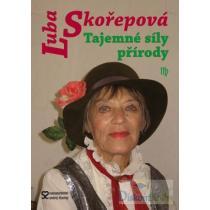 Ljuba Skořepová: Tajemné síly přírody