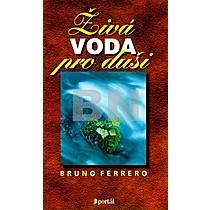 Bruno Ferrero: Živá voda pro duši