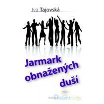 Iva Tajovská: Jarmark obnažených duší