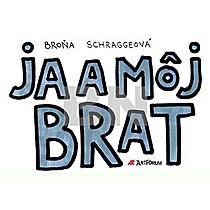 Broňa Schraggeová: Ja a môj brat