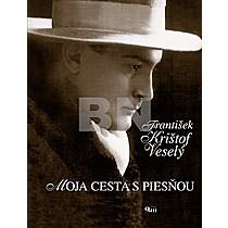 František Krištof Veselý: Moja cesta s piesňou