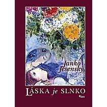 Janko Jesenský: Láska je slnko...