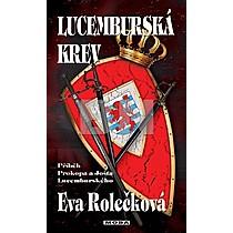 Eva Rolečková: Lucemburská krev