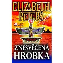Elizabeth Peters: Znesvěcená hrobka