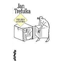 Jan Trefulka: Veliká stavba