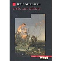 Jean Delumeau: Tisíc let štěstí