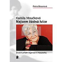 Kamila Moučková; Petra Braunová: Kamila Moučková Nejsem žádná lvice