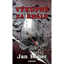 Jan Bauer: Výkupné za krále