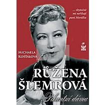 Michaela Košťálová: Růžena Šlemrová Pikantní dáma