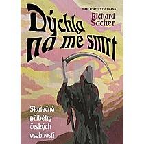 Richard Sacher: Dýchla na mě smrt