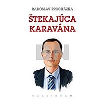 Radoslav Procházka: Štekajúca karavána
