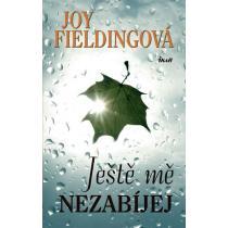 Joy Fieldingová: Ještě mě nezabíjej