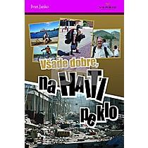 Ivan Janko: Všade dobre, na Haiti peklo