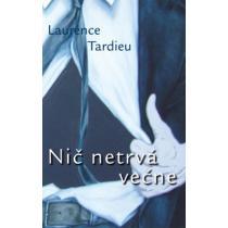 Laurence Tardieu: Nič netrvá večne