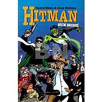 Hitman - Místní hrdinové 2 - Garth Ennis; John McCrea