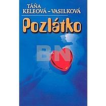 Táňa Keleová-Vasilková: Pozlátko