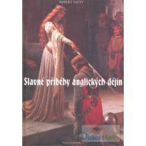 Robert Lacey: Slavné příběhy anglických dějin