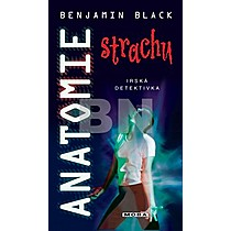 Benjamin Black: Anatomie strachu