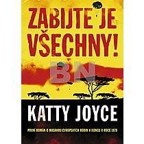 Katty Joyce: Zabijte je všechny!