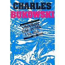 Charles Bukowski: Všechny řitě světa i ta má