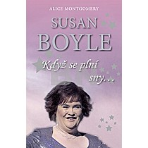 Alice Montgomery: Susan Boyle Když se plní sny
