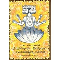 Jana Martínková: O zlatém vejci, Brahmovi a vesmírných světech