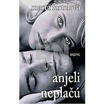 Marta Fartelová: Anjeli neplačú