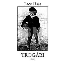 Laco Haas: Trogári