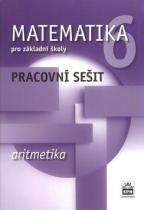 Matematika 6 pro základní školy - Aritmetika - Pracovní sešit
