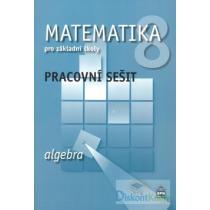 Matematika 8 pro základní školy - Algebra - Pracovní sešit Boušková