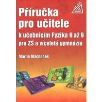 Příručka pro učitele k učebnicím Fyzika 6 až 9 pro ZŠ a víceletá