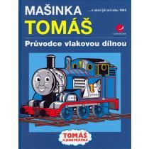Mašinka Tomáš - Průvodce vlakovou dílnou