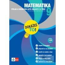 Matematika 9 - Dokážeš to! - Výklad a cvičení pro lepší znalosti