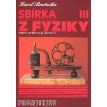 Sbírka řešených úloh z fyziky pro střední školy III. Bartuška