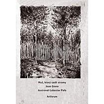 Jean Giono: Muž, ktorý sadil stromy