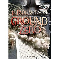 Paul F. Wilson: Ground Zero