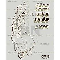 Guillaume Apollinaire: Zlá je naděje