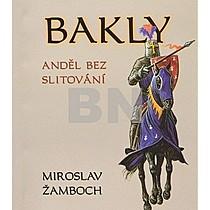 Miroslav Žamboch: Bakly Anděl bez slitování