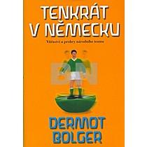 Dermot Bolger: Tenkrát v Německu