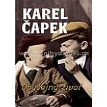 Karel Čapek: Obyčejný život
