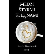 Mária Ďuranová: Medzi štyrmi stehnami