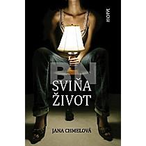 Jana Chmelová: Sviňa život