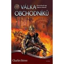 Charles Stross: Válka obchodníků Vládcové obchodu 4