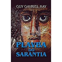 Guy Gavriel Kay: Plavba do Sarantia