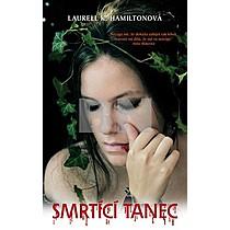 Laurell K. Hamiltonová: Smrtící tanec
