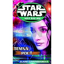 Elaine Cunningham: STAR WARS Nový řád Jedi Temná pouť