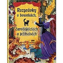 Irina Petelinová: Rozprávky o bosorkách, čarodejniciach a ježibabách